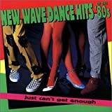 Cubierta del álbum de Just Can't Get Enough: New Wave Dance Hits of the '80s
