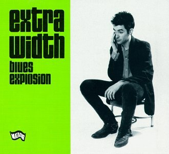 Original album cover of Extra Width by Jon Spencer Blues Explosion