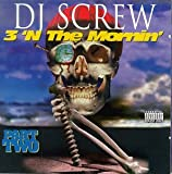 DJ Screw - 3 'n the Mornin', Pt. 2