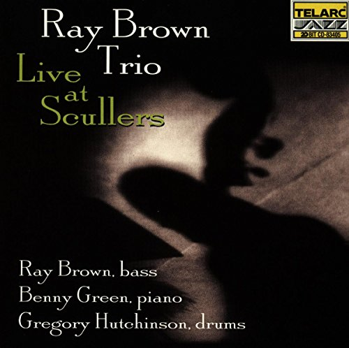 The Ray Brown Trio: Live at Scullers