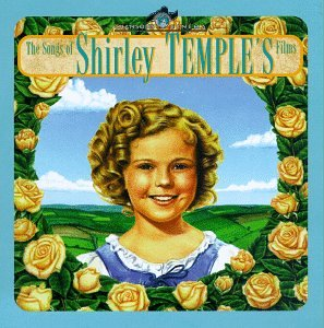 Original album cover of The Songs of Shirley Temples Films by Shirley Temple