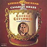 Album cover for Strike Up the Band: The Canadian Brass Plays George Gershwin