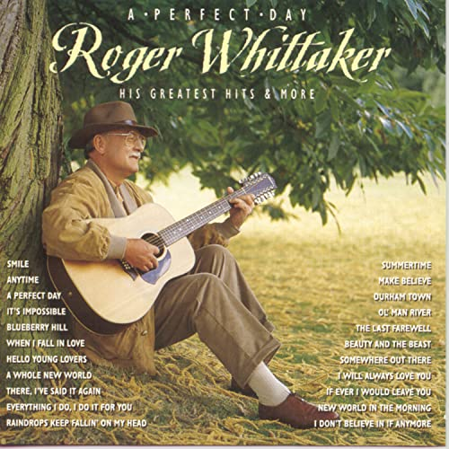 Roger Whittaker - A PERFECT DAY - Zortam Music