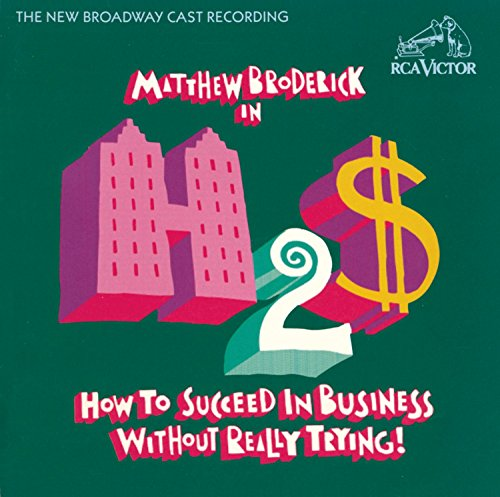 How To Succeed In Business Without Really Trying: The New Broadway Cast Recording (1995 Revival)