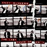Andy Summers: The Last Dance of Mr X.