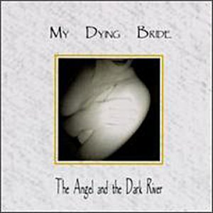 My Dying Bride - The Angel And The Dark River - Zortam Music