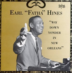 Original album cover of Way Down Yonder in New Orleans by Earl Hines