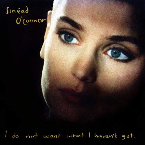 CD-Cover: Sinead O'Connor - I Do Not Want What I Haven't Got