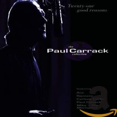 Paul Carrack - Twenty-One Good Reasons: The Paul Carrack Collection - Zortam Music