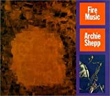 Archie Shepp: Fire Music