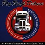 Capa do álbum Rig Rock Deluxe: A Musical Salute To The American Truck Driver
