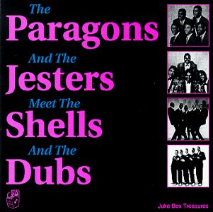 The Paragons and the Jesters Meet the Shells and Dubs