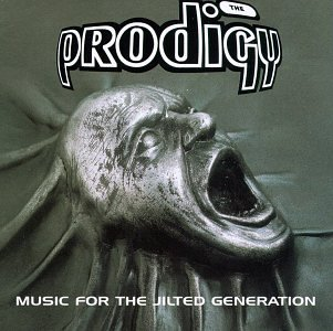 Prodigy - Music For The Jilted Generation - Zortam Music