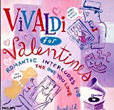 Vivaldi for Valentines: Romantic Interludes for the One You Love