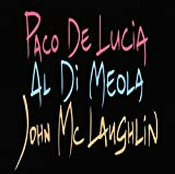 John McLaughlin, Al DiMeola, Paco DeLucia: The Guitar Trio