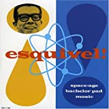 Space Age Bachelor Pad Music by Esquivel