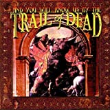 Cubierta del álbum de ...And You Will Know Us by the Trail of Dead