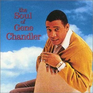 The Soul of Gene Chandler