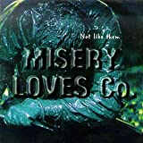 Misery Loves Company - Not Like Them
