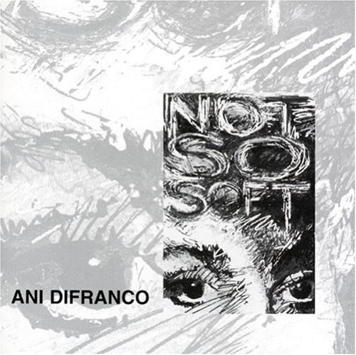 Ani Difranco - Not So Soft - Zortam Music