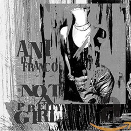 Ani Difranco - Not a Pretty Girl - Zortam Music