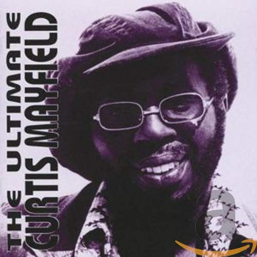 Curtis Mayfield - The Ultimate Curtis Mayfield - Zortam Music