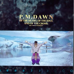 PM Dawn - Of The Heart, Of The Soul And Of The Cross