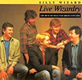 album art to Live Wizardry: The Best of Silly Wizard in Concert