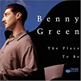 Benny Green: The Place To Be