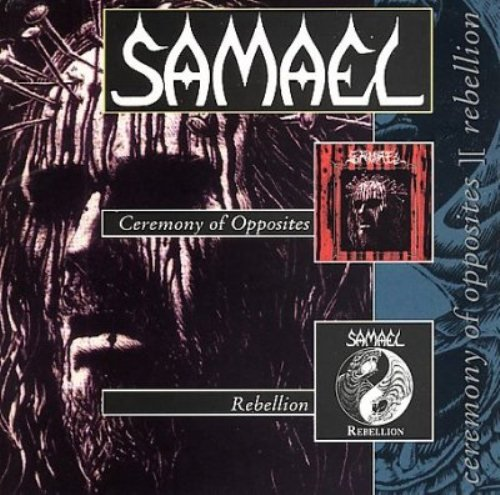 Samael - Ceremony Of Opposites / Rebellion