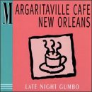 Album cover for Margaritaville Cafe Late Night Gumbo