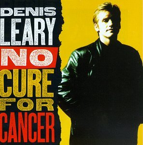 Original album cover of No Cure for Cancer by Denis Leary