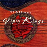 The Gipsy Kings - The Best of the Gipsy Kings