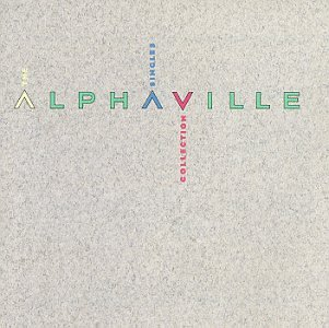 Alphaville - The Singles Collection - Zortam Music