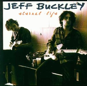 Jeff Buckley - Eternal Life - Zortam Music