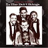 Capa de Come Go With Me: The Best of the Del-Vikings -- The Dot/ABC Recordings