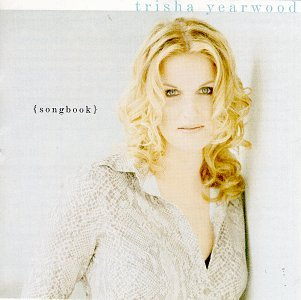 Trisha Yearwood - Songbook