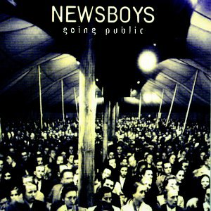 Newsboys - Going Public - Zortam Music