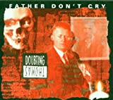 Copertina di Father Don't Cry
