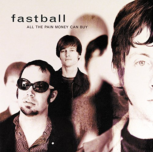 Fastball - All The Pain Money Can Buy - Lyrics2You
