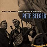 If I Had A Hammer - Pete Seeger