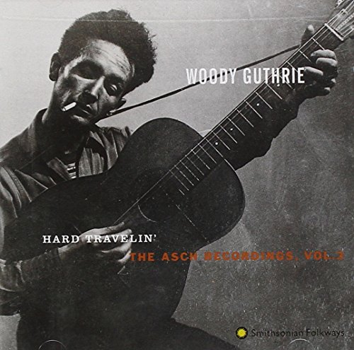 Woody Guthrie - Hard Travelin