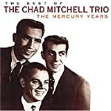 Cover de The Best Of The Chad Mitchell Trio: The Mercury Years