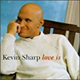 Kevin Sharp - Love Is