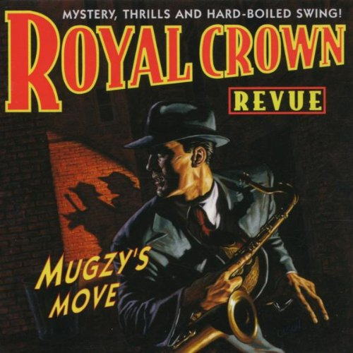 Royal Crown Revue - Mugzy