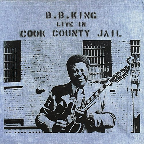 B.B. King - Live in Cook County Jail - Zortam Music