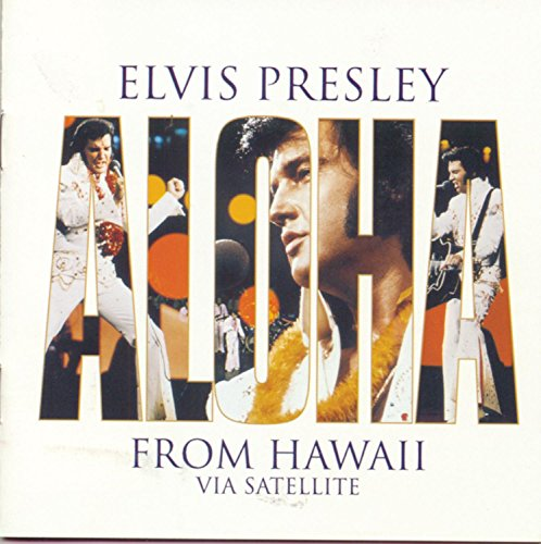 Elvis Presley - Aloha From Hawaii Via Satelite - Zortam Music