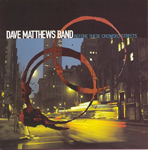Dave Matthews - Before These Crowded Streets - Zortam Music