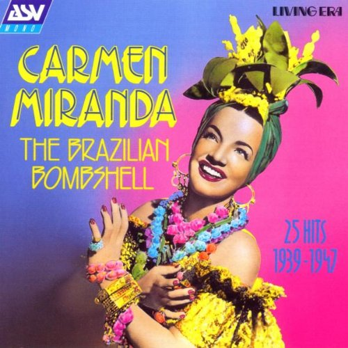 Original album cover of Brazilian Bombshell: 25 Hits (1939-1947) by Carmen Miranda