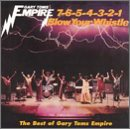 >Gary Toms Empire - 7-6-5-4-3-2-1 (Blow Your Whistle)